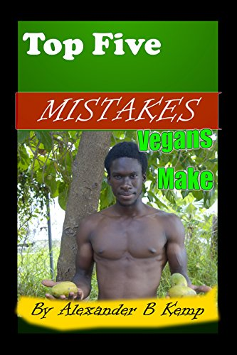top-five-mistakes-vegans-make-quick-read-series-book-3