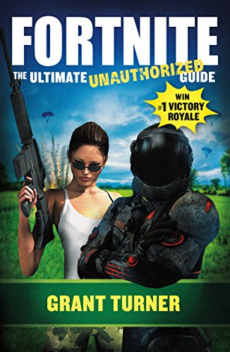 fortnite-the-ultimate-unauthorized-guide