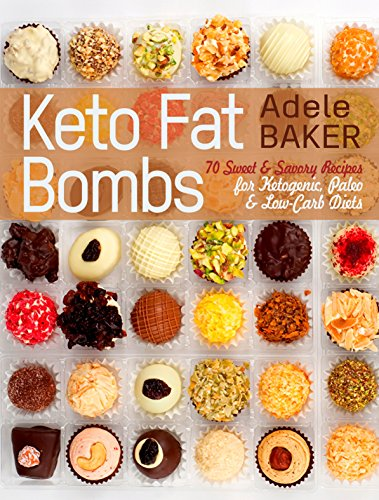 keto-fat-bombs-70-sweet-savory-recipes-for-ketogenic-paleo-low-carb-diets-easy-recipes-for-healthy-eating-to-lose-weight-fast-low-carb-snacks-keto-fat-bomb-recipes
