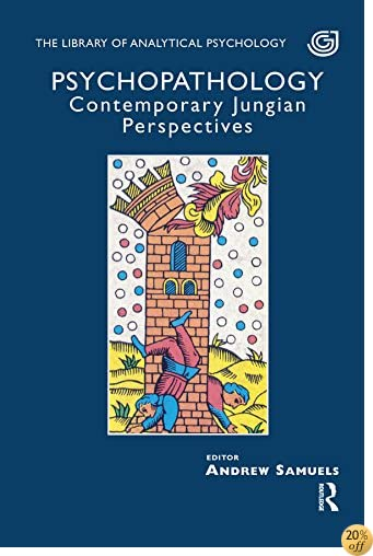 Psychopathology: Contemporary Jungian Perspectives (Library of Analytical Psychology)