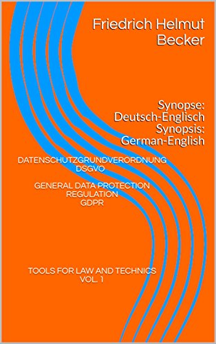 datenschutzgrundverordnung-dsgvo-general-data-protection-regulation-gdpr-synopse-deutsch-englisch-synopsis-german-english-tools-for-law-and-technics-1-german-edition