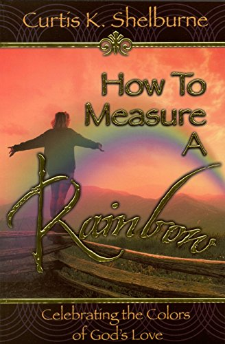 how-to-measure-a-rainbow-celebrating-the-colors-of-gods-love