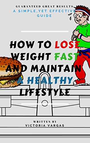 how-to-lose-weight-fast-and-maintain-a-healthy-lifestyle-a-simple-yet-effective-guide