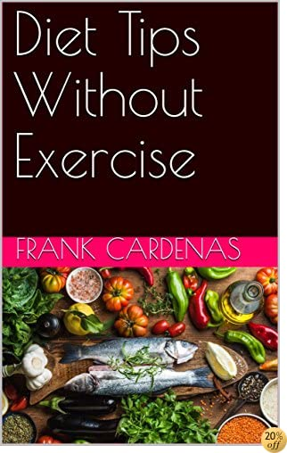 TDiet Tips Without Exercise