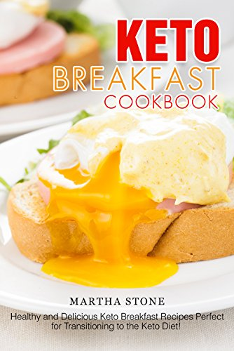 keto-breakfast-cookbook-healthy-and-delicious-keto-breakfast-recipes-perfect-for-transitioning-to-the-keto-diet