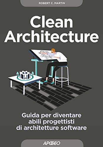 clean-architecture-guida-per-diventare-abili-progettisti-di-architetture-software-italian-edition