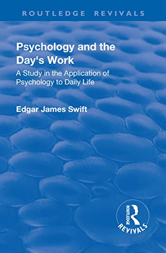 revival-psychology-and-the-days-work-1918-a-study-in-application-of-psychology-to-daily-life-routledge-revivals