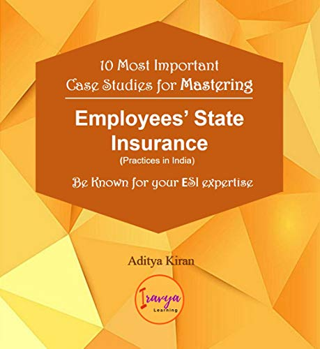 case-studies-for-mastering-employee-state-insurance-act-practices-in-india-be-known-for-your-esi-expertise