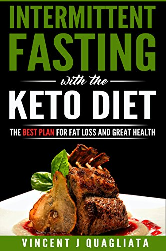 intermittent-fasting-with-the-keto-diet-the-best-plan-for-fat-loss-and-great-health-burn-fat-diet-lose-weight-ketosis