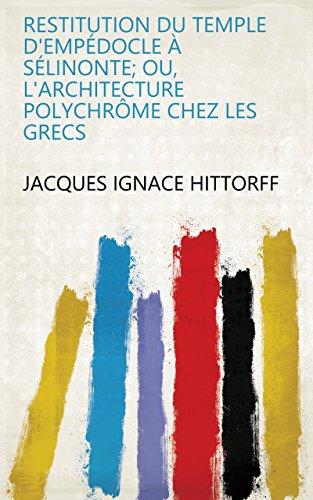 restitution-du-temple-dempdocle-slinonte-ou-larchitecture-polychrme-chez-les-grecs-french-edition