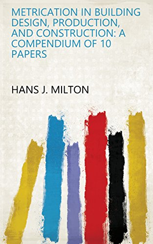 metrication-in-building-design-production-and-construction-a-compendium-of-10-papers