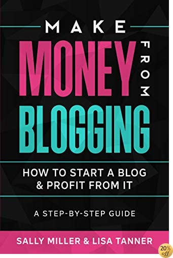 TMake Money From Blogging: How To Start A Blog While Raising A Family