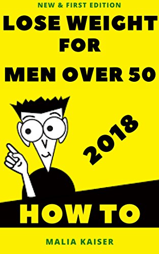 how-to-lose-weight-for-men-over-50-new-first-edition-2018