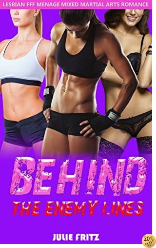 Behind the Enemy Lines: Lesbian Menage FFF Mixed Martial Arts Romance