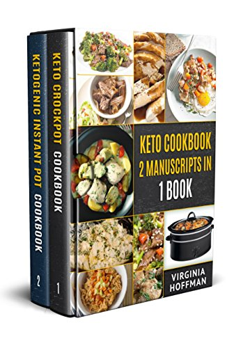 keto-cookbook-2-manuscripts-in-1-book-keto-crockpot-cookbook-ketogenic-instant-pot-cookbook