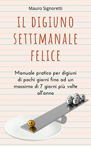 il-digiuno-settimanale-terapeutico-per-tutto-lanno-digiuna-anche-se-fai-sport-tabelle-esempi-e-strategie-personalizzabili-alimentazione-degli-antenati-vol-2-italian-edition