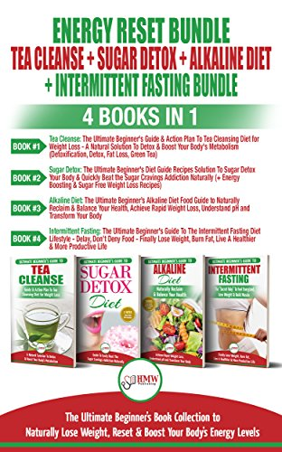 energy-reset-bundle-tea-cleanse-sugar-detox-alkaline-diet-intermittent-fasting-4-books-in-1-ultimate-beginners-book-collection-to-naturally-lose-weight-reset-boost-your-bodys-energy-level