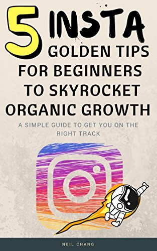 instagram-5-golden-tips-for-beginners-to-skyrocket-organic-growth