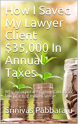 how-i-saved-my-lawyer-client-35000-in-annual-taxes-why-incorporating-your-canadian-law-practice-makes-sense-success-by-design-book-4