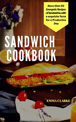 sandwich-cookbook-more-than-50-energetic-recipes-of-sandwiches-with-a-exquisite-taste-for-a-productive-day-easy-meal-book-17