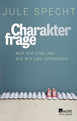charakterfrage-wer-wir-sind-und-wie-wir-uns-verndern-german-edition