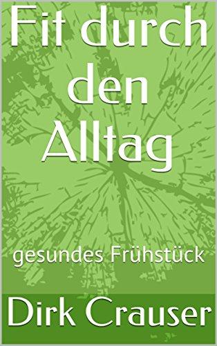 fit-durch-den-alltag-gesundes-frhstck-ernhrung-1-german-edition