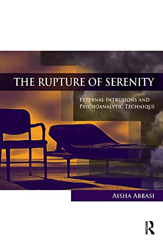 the-rupture-of-serenity-external-intrusions-and-psychoanalytic-technique