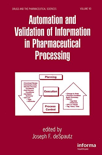 automation-and-validation-of-information-in-pharmaceutical-processing-90-drugs-and-the-pharmaceutical-sciences