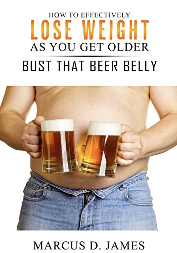 how-to-effectively-lose-weight-as-you-get-older-bust-that-beer-belly