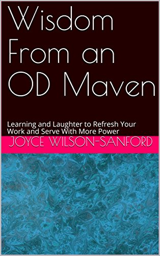 wisdom-from-an-od-maven-learning-and-laughter-to-refresh-your-work-and-serve-with-more-power