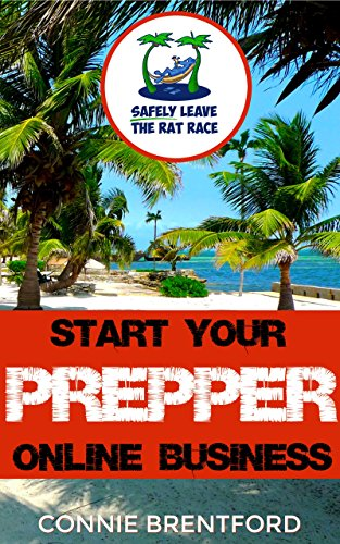 start-your-prepper-online-business-safely-leave-the-rat-race-book-1