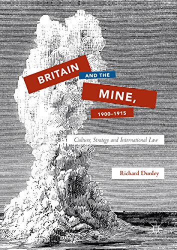 britain-and-the-mine-19001915-culture-strategy-and-international-law