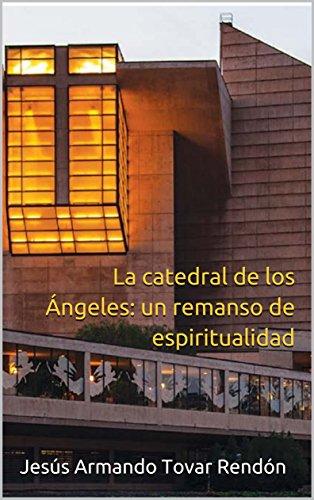 la-catedral-de-los-ngeles-un-remanso-de-espiritualidad