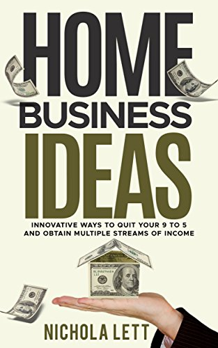 home-business-ideas-innovative-ways-to-quit-your-9-to-5-and-obtain-multiple-streams-of-income