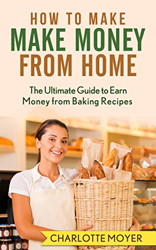 how-to-make-money-home-business-7-steps-make-money-from-baking-small-business-start-up-bakery-home-business