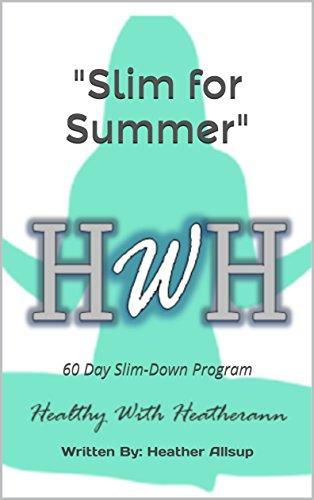 healthy-with-heatheranns-slim-for-summer-60-day-slim-down-program-summer-2018