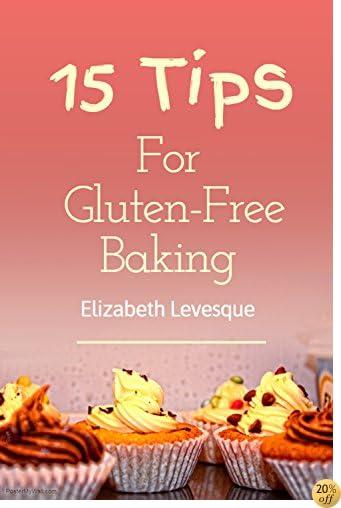 15 Tips For Gluten Free Baking