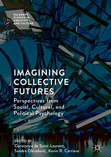imagining-collective-futures-perspectives-from-social-cultural-and-political-psychology-palgrave-studies-in-creativity-and-culture