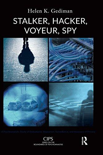 stalker-hacker-voyeur-spy-a-psychoanalytic-study-of-erotomania-voyeurism-surveillance-and-invasions-of-privacy-cips-confederation-of-independent-societies-boundaries-of-psychoanalysis