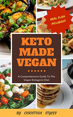 keto-made-vegan-a-comprehensive-guide-to-the-vegan-ketogenic-diet