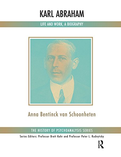 karl-abraham-life-and-work-a-biography-the-history-of-psychoanalysis-series