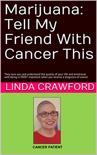 marijuana-tell-my-friend-with-cancer-this-they-love-you-and-understand-the-quality-of-your-life-and-emotional-well-being-is-most-important-when-you-receive-a-diagnosis-of-cancer