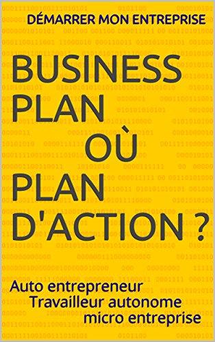 business-planoplan-daction-auto-entrepreneurtravailleur-autonomemicro-entreprise-french-edition