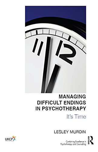 managing-difficult-endings-in-psychotherapy-its-time-united-kingdom-council-for-psychotherapy-series