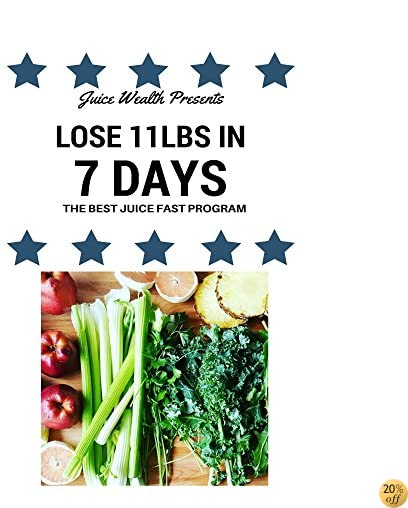 Juice Wealthy Presents: Lose 11lbs In 7 Days