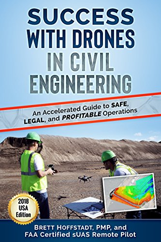success-with-drones-in-civil-engineering-an-accelerated-guide-to-safe-legal-and-profitable-operations-united-states-book-2018