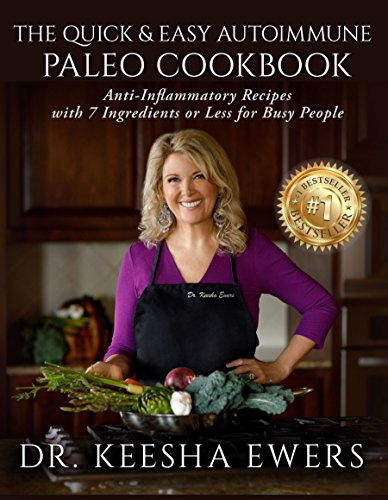 the-quick-easy-autoimmune-paleo-cookbook-anti-inflammatory-recipes-with-7-ingredients-or-less-for-busy-people