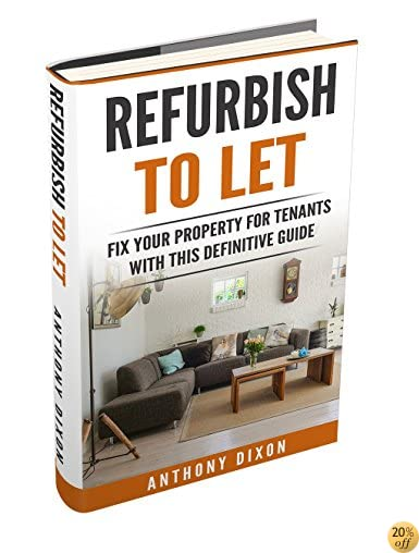 Refurbish To Let: Fix your property for tenants with this definitive guide