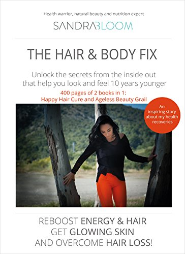 the-hair-and-body-fix-look-and-feel-10-years-younger-with-an-easy-and-effective-makeover-plan-reboost-energy-hair-body-performance-get-glowing-skin-and-overcome-hair-loss-enjoy-optimal-health