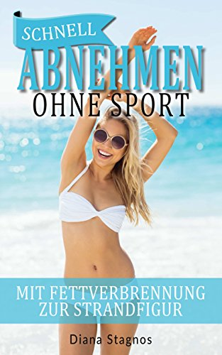 schnell-abnehmen-ohne-sport-mit-fettverbrennung-zur-strandfigur-german-edition